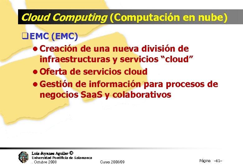 Cloud Computing (Computación en nube) q EMC (EMC) l Creación de una nueva división