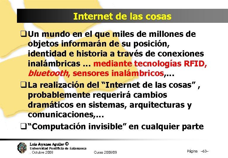 Internet de las cosas q Un mundo en el que miles de millones de