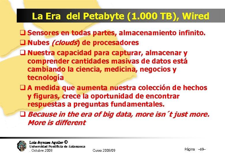 La Era del Petabyte (1. 000 TB), Wired q Sensores en todas partes, almacenamiento