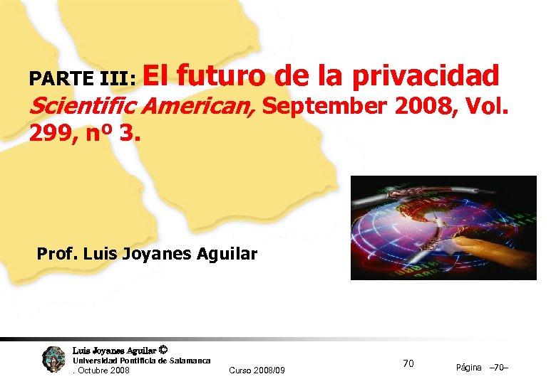 PARTE III: El futuro de la privacidad Scientific American, September 2008, Vol. 299, nº