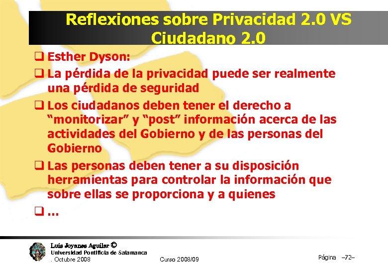 Reflexiones sobre Privacidad 2. 0 VS Ciudadano 2. 0 q Esther Dyson: q La