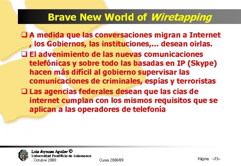 Brave New World of Wiretapping q A medida que las conversaciones migran a Internet