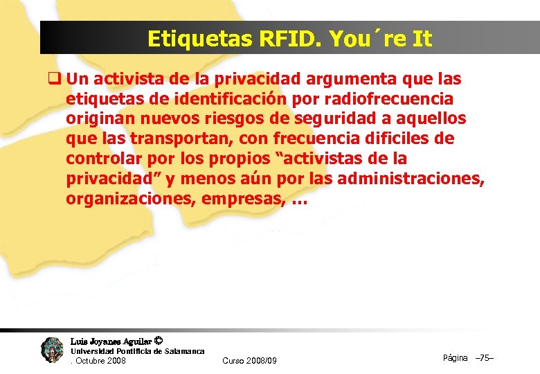 Etiquetas RFID. You´re It q Un activista de la privacidad argumenta que las etiquetas