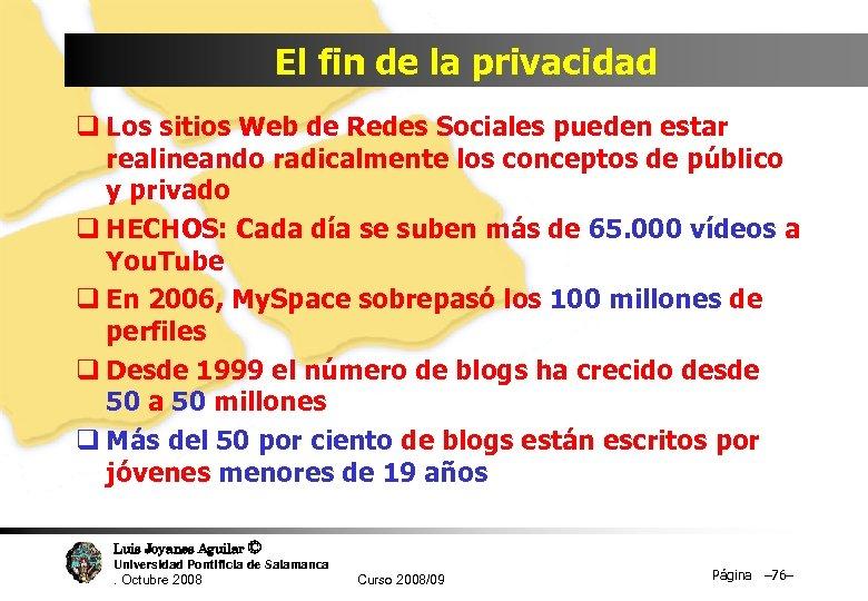 El fin de la privacidad q Los sitios Web de Redes Sociales pueden estar