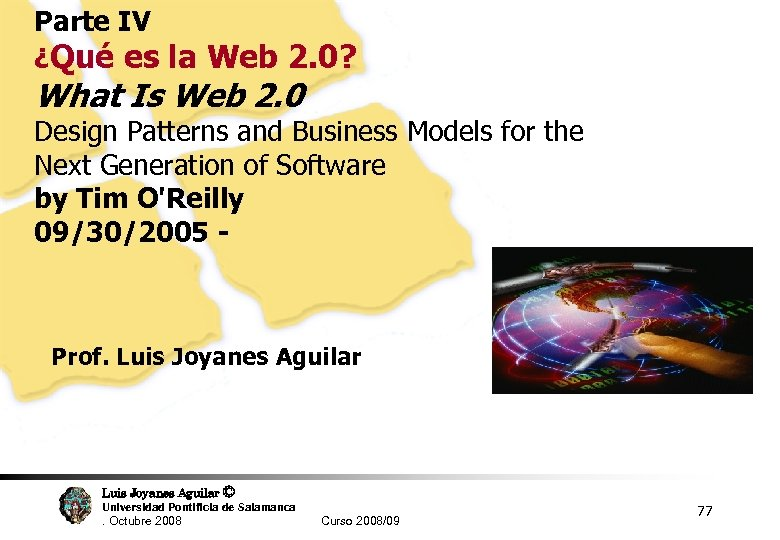 Parte IV ¿Qué es la Web 2. 0? What Is Web 2. 0 Design