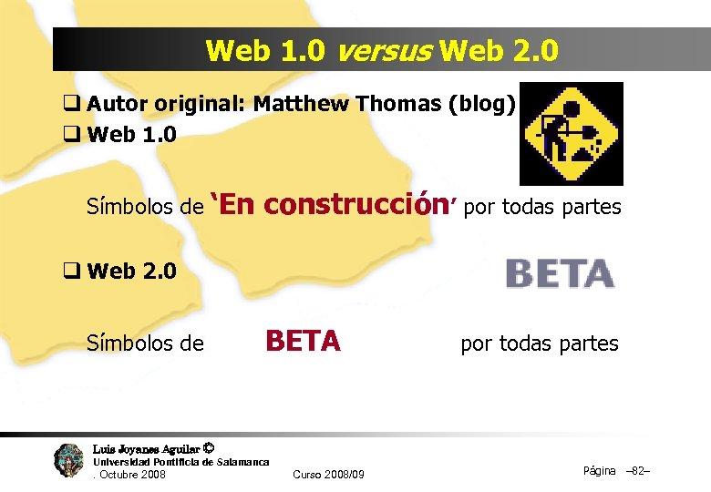 Web 1. 0 versus Web 2. 0 q Autor original: Matthew Thomas (blog) q