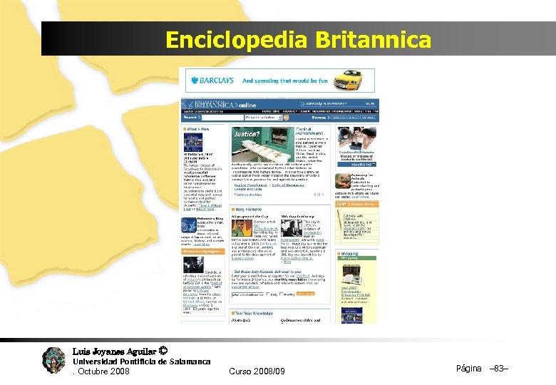 Enciclopedia Britannica Luis Joyanes Aguilar © Universidad Pontificia de Salamanca. Octubre 2008 Curso 2008/09