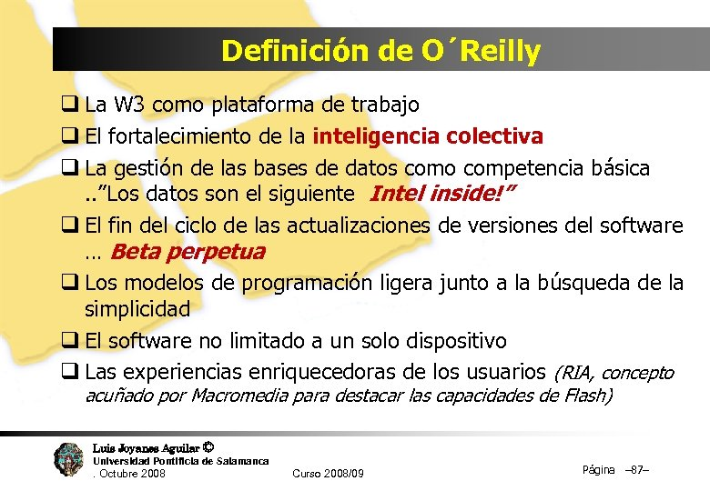 Definición de O´Reilly q La W 3 como plataforma de trabajo q El fortalecimiento