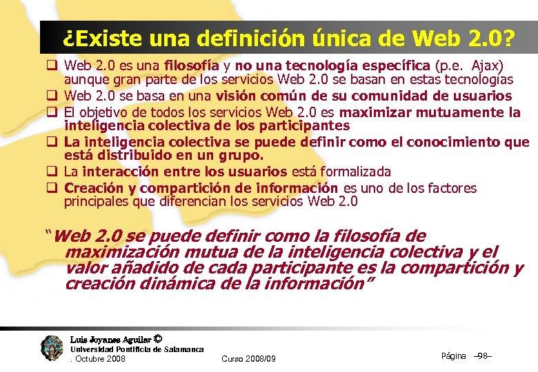 ¿Existe una definición única de Web 2. 0? q Web 2. 0 es una