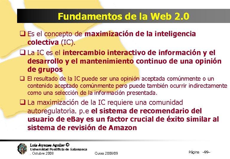 Fundamentos de la Web 2. 0 q Es el concepto de maximización de la