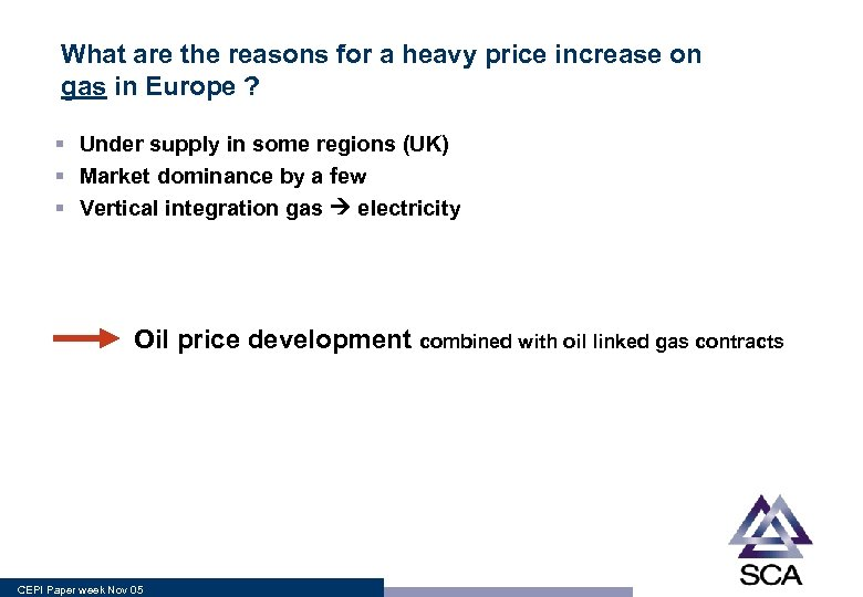 What are the reasons for a heavy price increase on gas in Europe ?