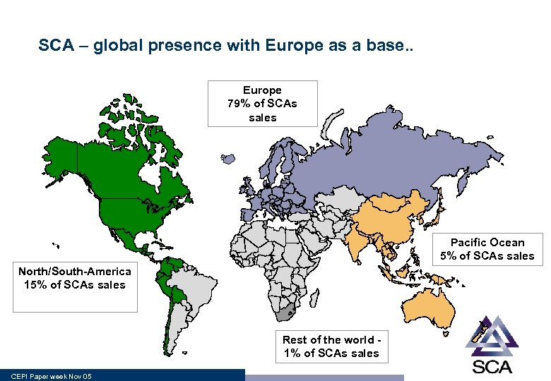 SCA – global presence with Europe as a base. . Europe 79% of SCAs