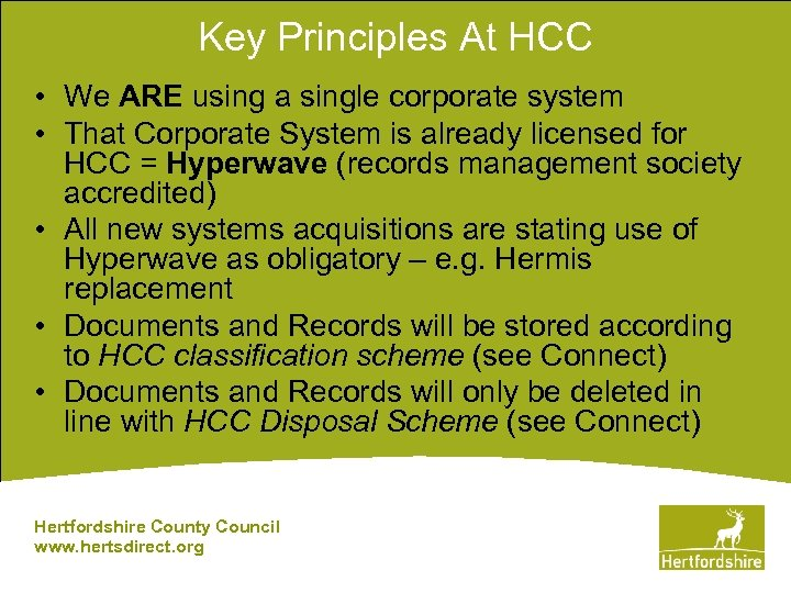 Key Principles At HCC • We ARE using a single corporate system • That