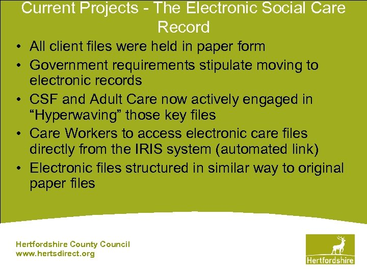 Current Projects - The Electronic Social Care Record • All client files were held