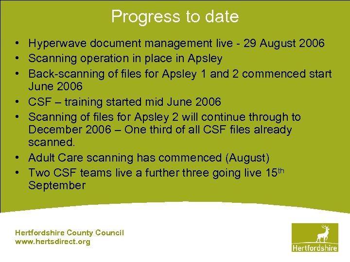 Progress to date • Hyperwave document management live - 29 August 2006 • Scanning