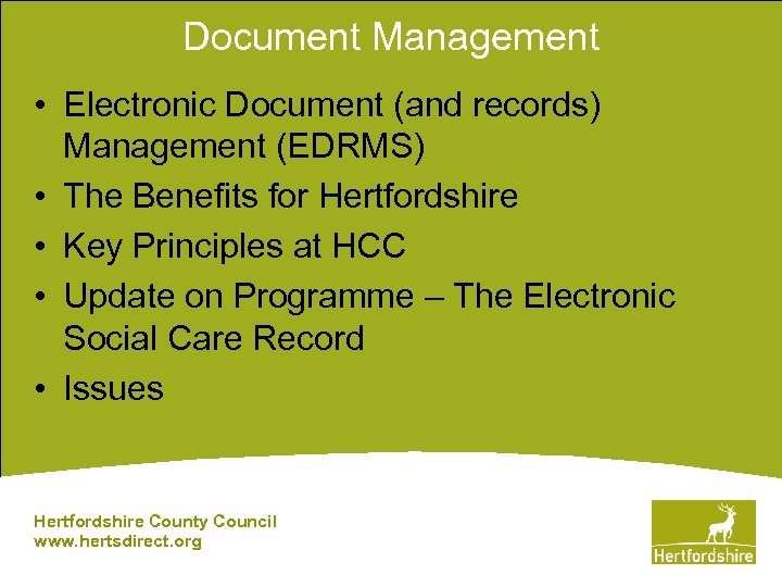 Document Management • Electronic Document (and records) Management (EDRMS) • The Benefits for Hertfordshire