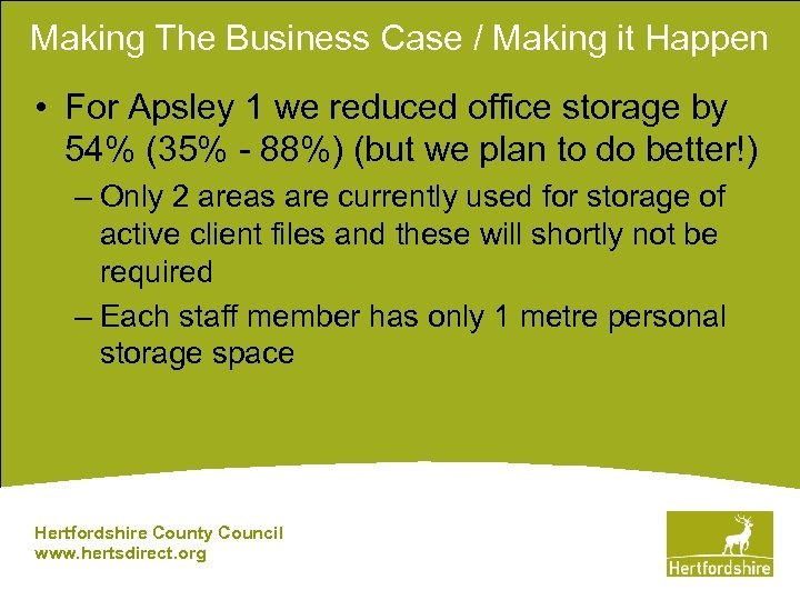 Making The Business Case / Making it Happen • For Apsley 1 we reduced