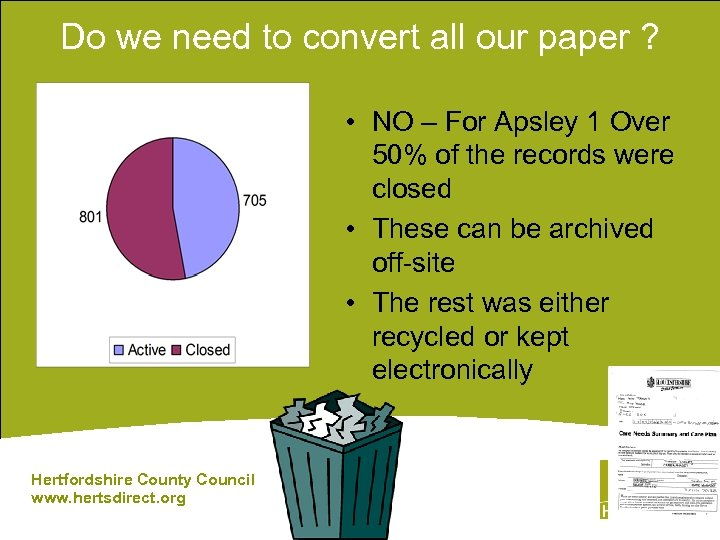 Do we need to convert all our paper ? • NO – For Apsley