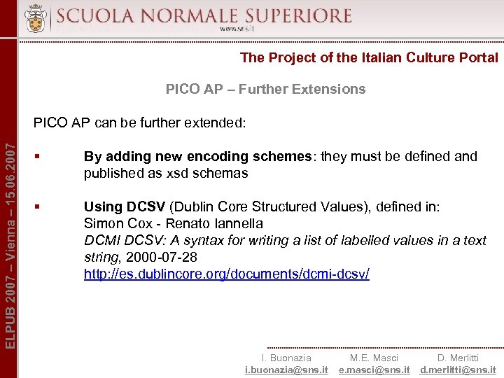 The Project of the Italian Culture Portal PICO AP – Further Extensions ELPUB 2007