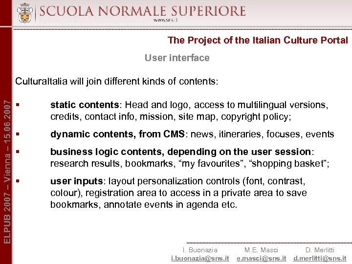 The Project of the Italian Culture Portal User interface ELPUB 2007 – Vienna –