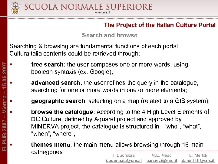 The Project of the Italian Culture Portal Search and browse ELPUB 2007 – Vienna