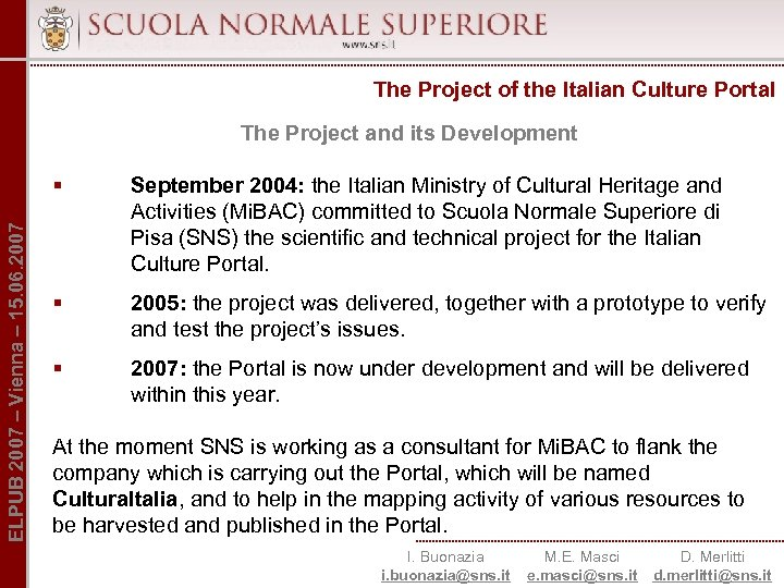 The Project of the Italian Culture Portal The Project and its Development ELPUB 2007