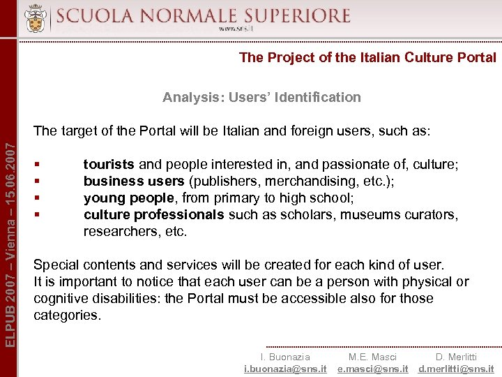 The Project of the Italian Culture Portal Analysis: Users' Identification ELPUB 2007 – Vienna