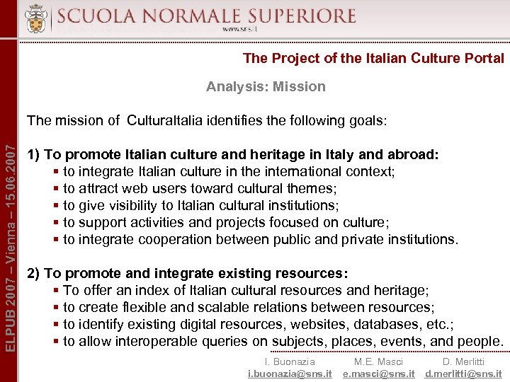 The Project of the Italian Culture Portal Analysis: Mission ELPUB 2007 – Vienna –