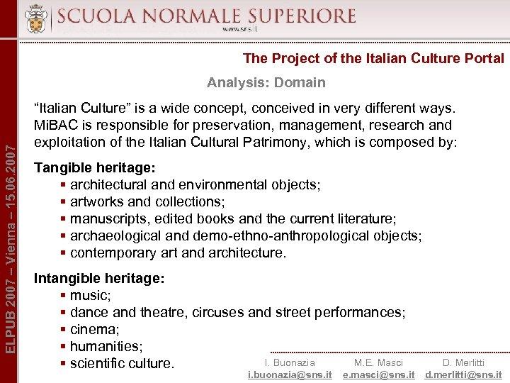 The Project of the Italian Culture Portal ELPUB 2007 – Vienna – 15. 06.