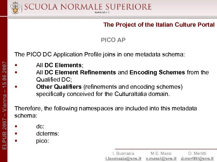 The Project of the Italian Culture Portal PICO AP ELPUB 2007 – Vienna –