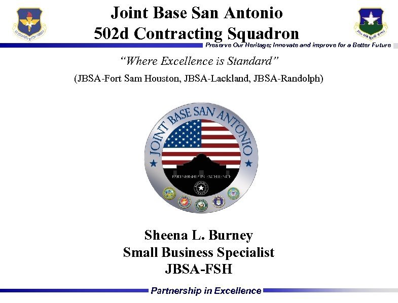 Joint Base San Antonio 502 d Contracting Squadron Preserve Our Heritage; Innovate and improve