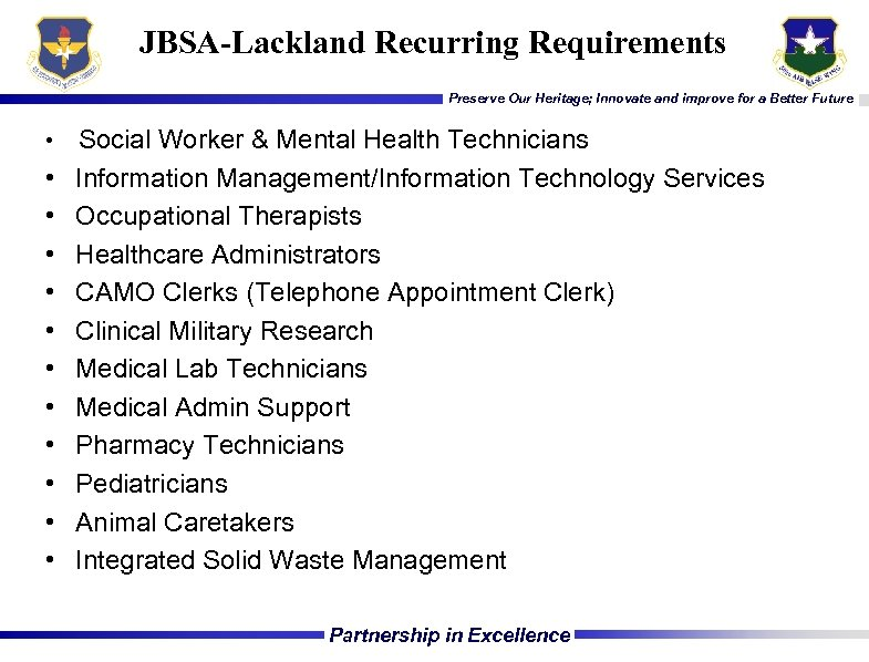 JBSA-Lackland Recurring Requirements Preserve Our Heritage; Innovate and improve for a Better Future •