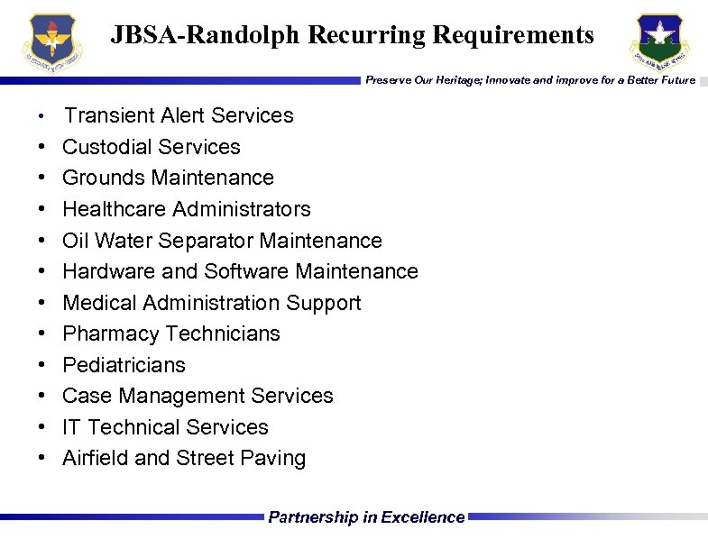 JBSA-Randolph Recurring Requirements Preserve Our Heritage; Innovate and improve for a Better Future •