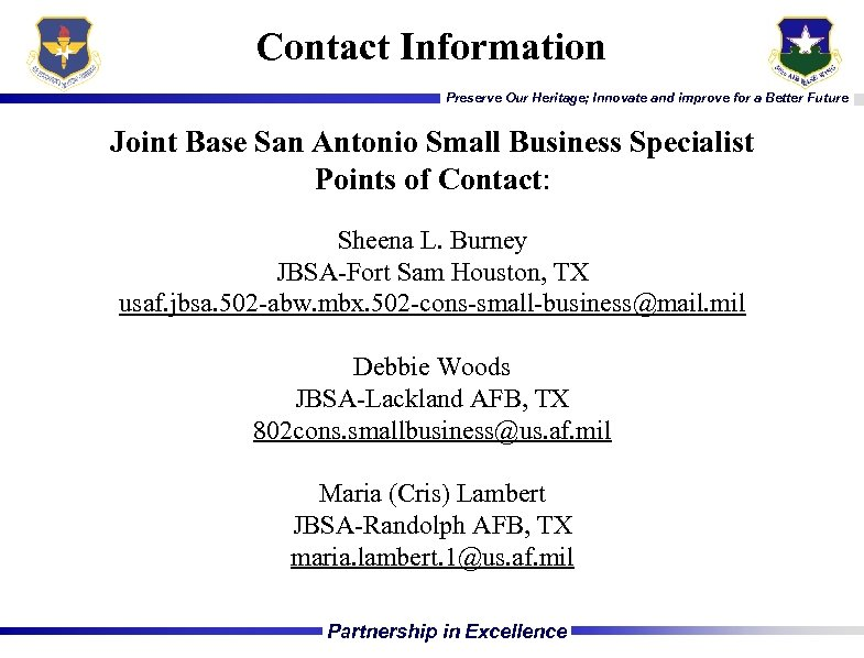 Contact Information Preserve Our Heritage; Innovate and improve for a Better Future Joint Base