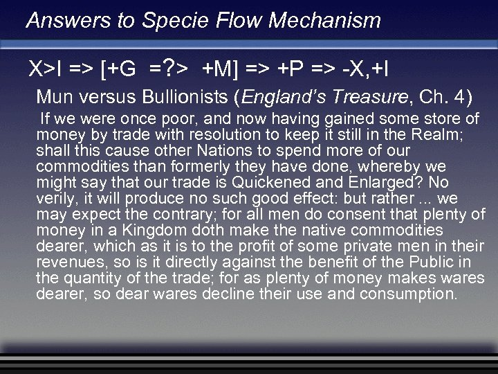 Answers to Specie Flow Mechanism X>I => [+G =? > +M] => +P =>