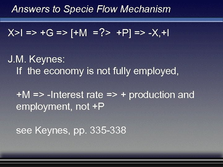 Answers to Specie Flow Mechanism X>I => +G => [+M =? > +P] =>