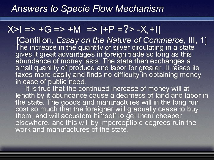 Answers to Specie Flow Mechanism X>I => +G => +M => [+P =? >