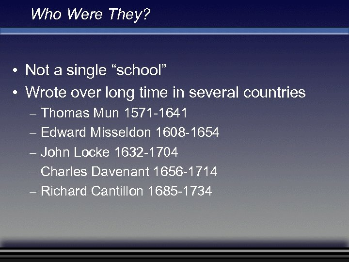 "Who Were They? • Not a single ""school"" • Wrote over long time in"