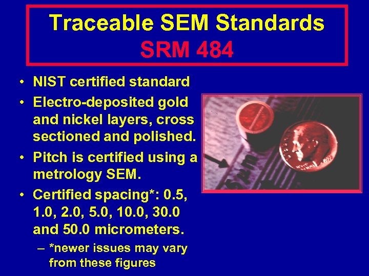 Traceable SEM Standards SRM 484 • NIST certified standard • Electro-deposited gold and nickel