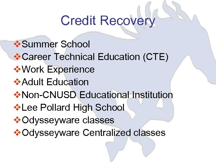 Credit Recovery v. Summer School v. Career Technical Education (CTE) v. Work Experience v.