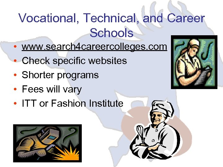 Vocational, Technical, and Career Schools • • • www. search 4 careercolleges. com Check
