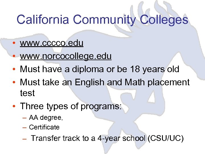 California Community Colleges • • www. cccco. edu www. norcocollege. edu Must have a