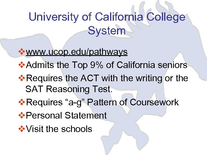 University of California College System vwww. ucop. edu/pathways v. Admits the Top 9% of