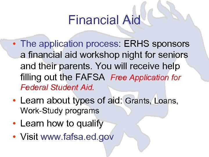 Financial Aid • The application process: ERHS sponsors a financial aid workshop night for