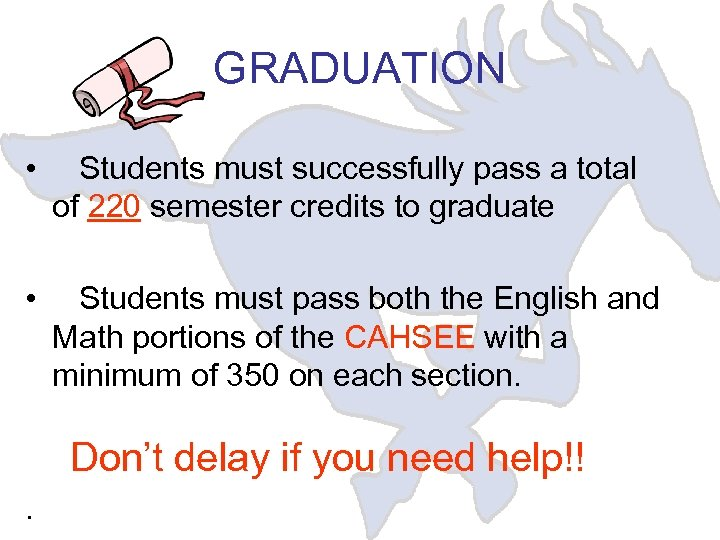 GRADUATION • Students must successfully pass a total of 220 semester credits to graduate