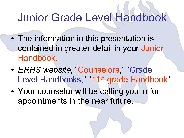 Junior Grade Level Handbook • The information in this presentation is contained in greater