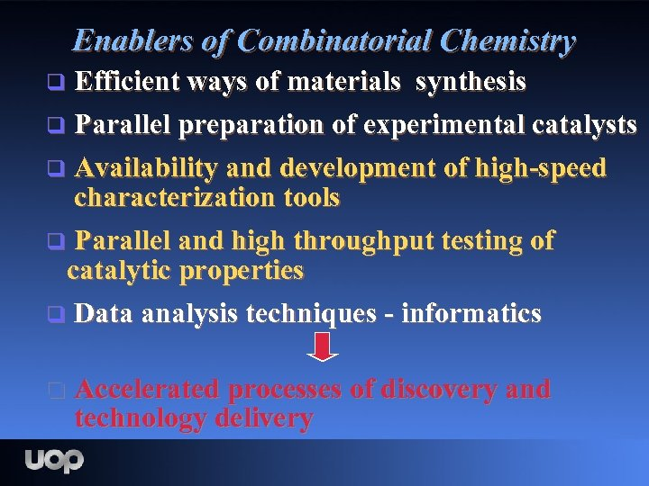 Enablers of Combinatorial Chemistry Efficient ways of materials synthesis q Parallel preparation of experimental