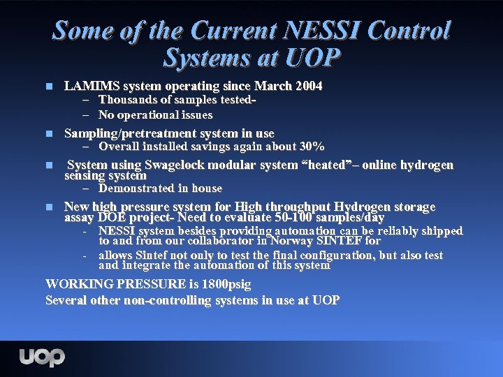 Some of the Current NESSI Control Systems at UOP n n LAMIMS system operating