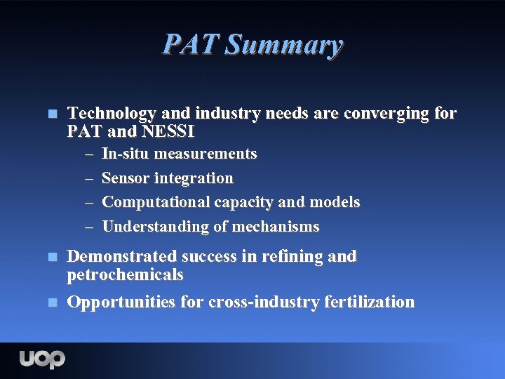 PAT Summary n Technology and industry needs are converging for PAT and NESSI –