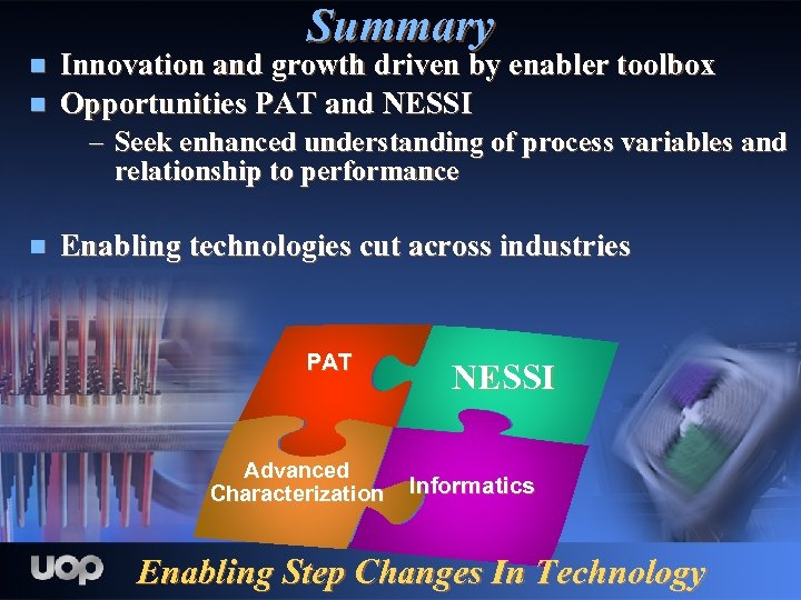 Summary n n Innovation and growth driven by enabler toolbox Opportunities PAT and NESSI
